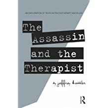 The Assassin and the Therapist: An Exploration of Truth in Psychotherapy and in Life