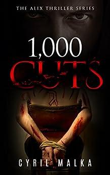 1,000 Cuts (The Alix Thriller Series Book 3) (English Edition) par [Malka, Cyril]