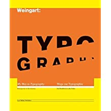Typography: My Way to Typography (English and German Edition) by Wolfgang Weingart (2014-07-25)