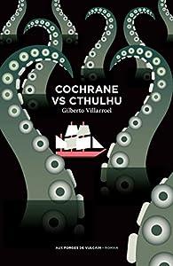 Cochrane vs Cthulhu par Gilberto Villarroel