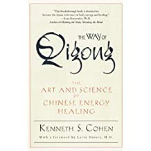 The Way of Qigong: The Art and Science of Chinese Energy Healing (English Edition)