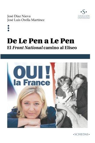 De Le Pen a Le Pen: El Front National camino al Elíseo: Volume 3