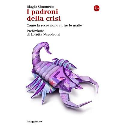 I Padroni Della Crisi (La Cultura Vol. 796)