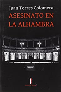 Asesinato en la Alhambra par  Juan Torres Colomera