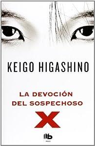 La devoción del sospechoso X par Keigo Higashino