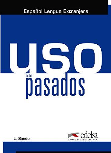 Uso de los pasados (Gramática - Jóvenes Y Adultos - Uso - Uso De Los Pasados) por László Sándor