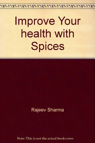 Improve Your health with Spices