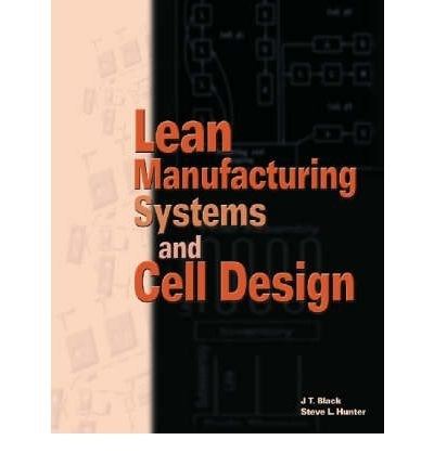 lean-manufacturing-systems-and-cell-design-author-jt-black-and-steve-l-hunter-may-2003