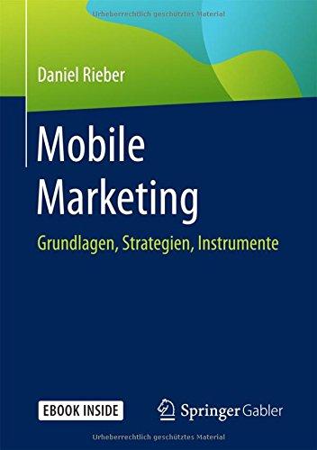 Mobile Marketing: Grundlagen, Strategien, Instrumente