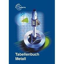 Tabellenbuch Metall: mit Formelsammlung
