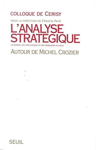 L'Analyse stratgique. Autour de Michel Crozier