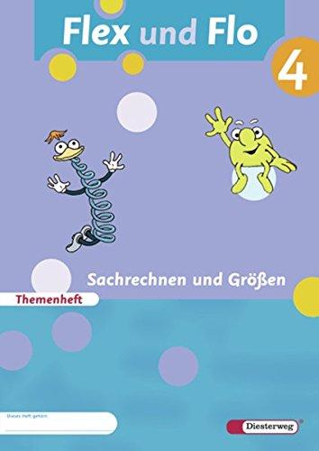 Flex und Flo - Ausgabe 2007: Themenheft Sachrechnen und Größen 4: Verbrauchsmaterial
