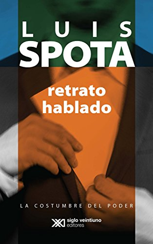 Retrato hablado (La costumbre del poder nº 1) por Luis Spota