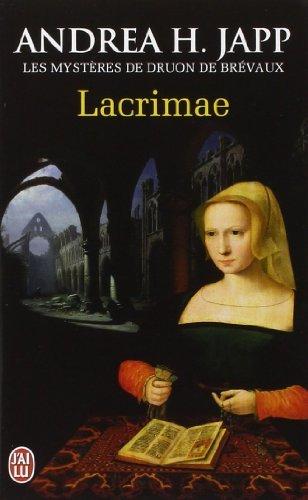 Les mystères de Druon de Brévaux, Tome 2 : Lacrimae de Andrea H. Japp (3 mars 2012) Poche