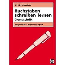 Buchstaben schreiben lernen - Grundschrift: 1. und 2. Klasse von Jebautzke, Kirstin (2012) Sondereinband