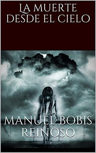 La muerte desde el cielo (Spanish Edition)
