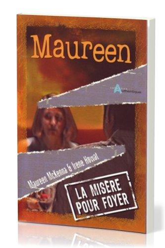Maureen : La misère pour foyer