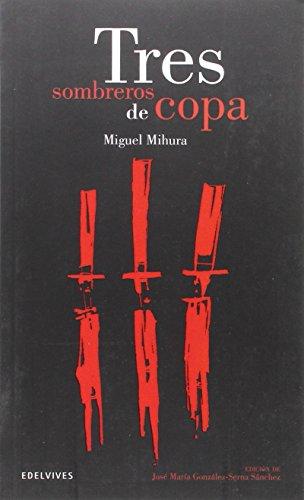 Tres sombreros de copa (Clásicos Hispánicos) por Miguel Mihura