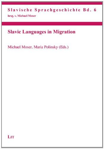 Slavic Languages in Migration (Slavische Sprachgeschichte, Band 6)