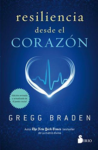 Resilencia desde el corazón por Gregg Braden