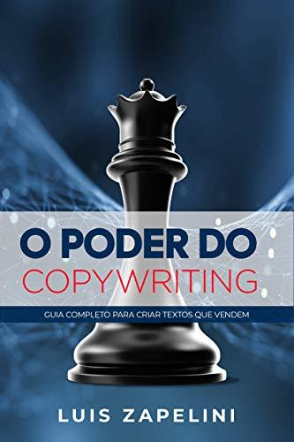 O Poder do Copywriting: Guia Completo Para Criar Textos que Vendem (Portuguese Edition)