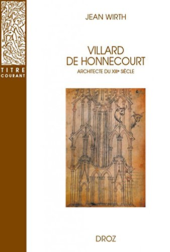 Villard de Honnecourt, Architecte du Xiiie Siecle