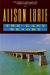 The Last Resort: A Novel by Alison Lurie (1999-06-01)