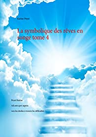 La symbolique des rêves en songe, tome 4 par Karine Poyet