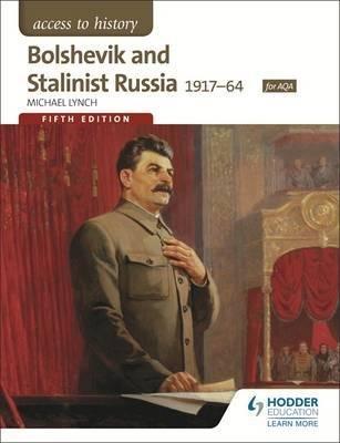Bolshevik and Stalinist Russia 1917-64, 5/e [Paperback] [Jan 01, 2017] HODDER STOUGHTON EDUCATIONAL