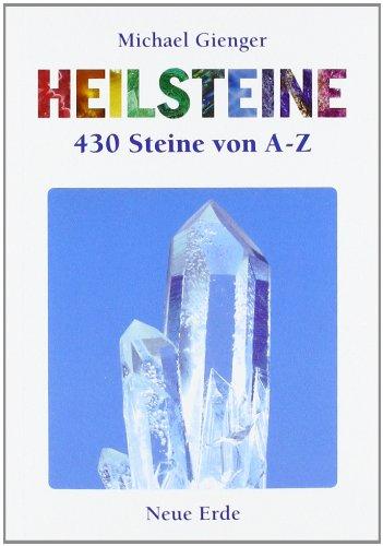 Heilsteine - 430 Steine von A bis Z