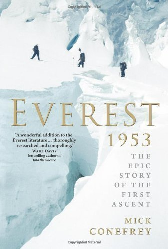 Everest 1953: The Epic Story of the First Ascent by Mick Conefrey (2012)
