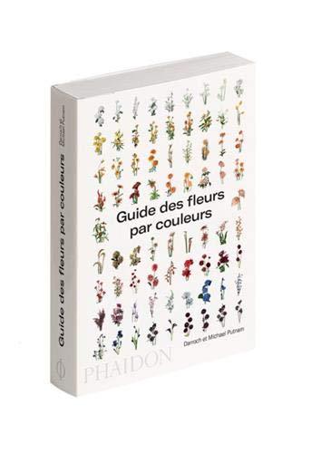 Guide des Fleurs par Couleurs par  Putnam Darroch Micha