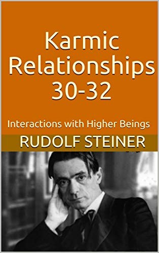 Karmic Relationships 30-32: Interactions with Higher Beings (Advanced Anthroposophy) (English Edition)