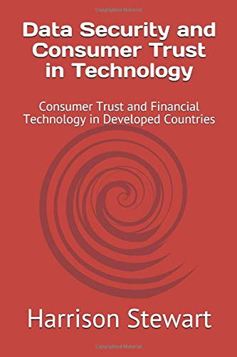 Data Security and Consumer Trust in Technology: Consumer Trust and Financial Technology in Developed Countries