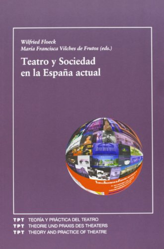 Teatro y sociedad en la España actual. (Teoría y práctica del teatro) por Wilfred Floeck