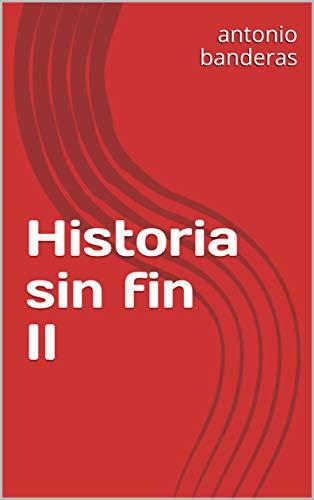 Historia sin fin II eBook: antonio banderas: Amazon.es: Tienda Kindle
