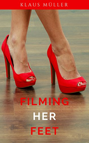 Filming Her Feet Campus Connect Book 34 English Edition