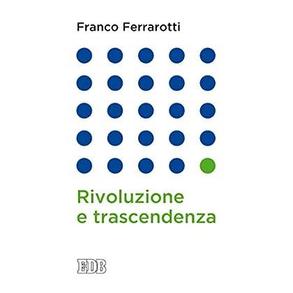 Rivoluzione E Trascendenza (Franco Ferrarotti)