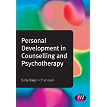 Personal Development in Counselling and Psychotherapy (Counselling and Psychotherapy Practice Series: Written by Sofie Bager-Charleson, 2012 Edition, Publisher: Learning Matters [Paperback]