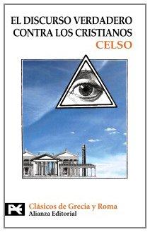 Discurso verdadero contra los cristianos (Biblioteca De Clasicos De Grecia Y Roma) por Celso