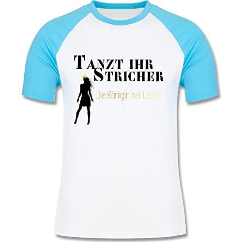 Urlaub - Tanzt ihr Stricher, die Königin hat Laune - zweifarbiges Baseballshirt für Männer Weiß/Türkis