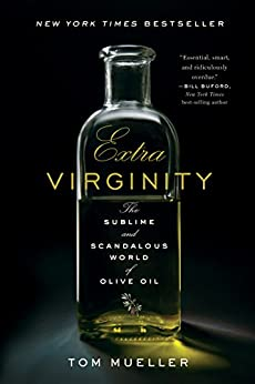 Extra Virginity: The Sublime and Scandalous World of Olive Oil par [Mueller, Tom]
