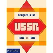 Designed in the USSR: 1950-1989. Ediz. a colori