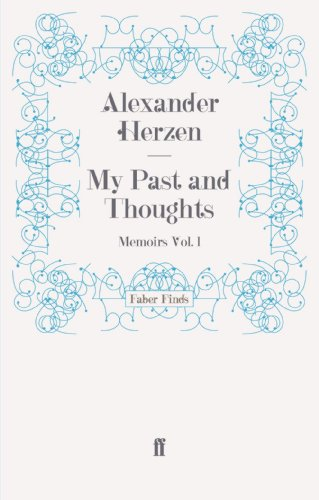 My Past and Thoughts: Memoirs Volume 1: Memoirs v. 1