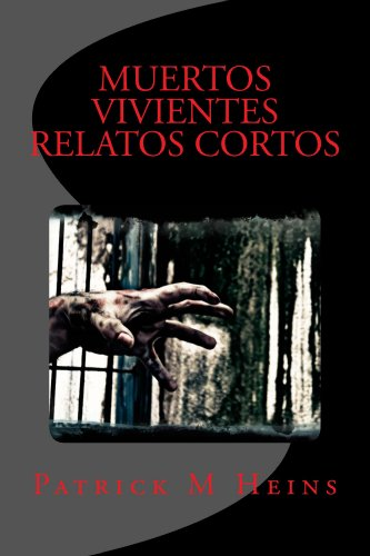 MUERTOS VIVENTES RELATOS CORTOS por Patrick Heins