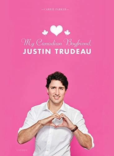 My Canadian Boyfriend, Justin Trudeau (Guns Chicks)