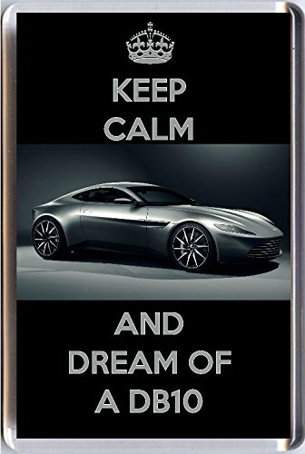"Keep Calm and Dream of a DB10 Kühlschrankmagnet mit einem Bild von einem Silber Aston Martin DB10 als von James Bond 007 in die Folie Spectre aus unserer Keep Calm and Carry On Serie – Eine original ""Sorry I Couldn 't Get You The Real Thing"" Geburtstag oder Weihnachtsgeschenk."