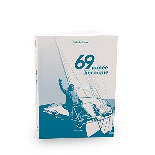69 année héroïque par Olivier Le carrer