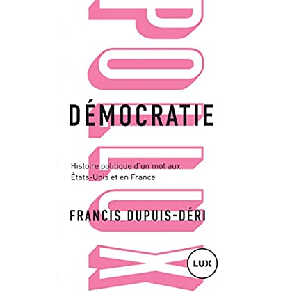 Démocratie: Histoire politique d'un mot aux États-Unis et en France (Pollux)