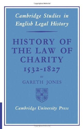 History of the Law of Charity, 1532-1827 (Cambridge Studies in English Legal History)